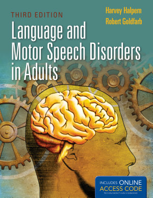 Language and Motor Speech Disorders in Adults PDF