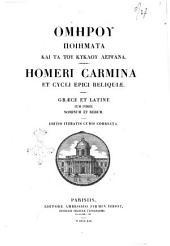 Homeri Carmina et cycli epici reliquiae graece et latine cum indicae nominum et rerum