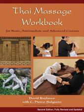 Thai Massage Workbook: For Basic, Intermediate, and Advanced Courses, Edition 2