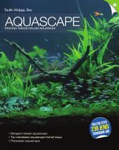 Aquascape: Pesona Taman dalam Akuarium