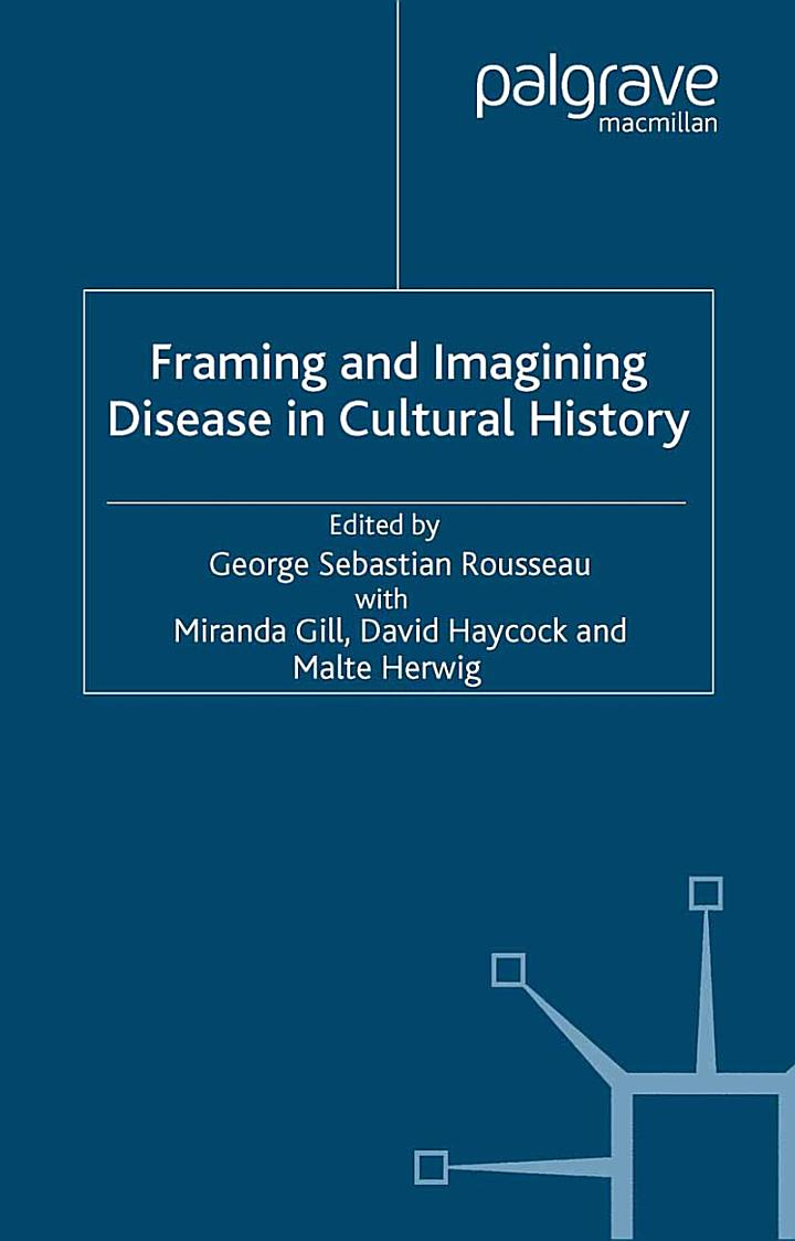 Framing and Imagining Disease in Cultural History