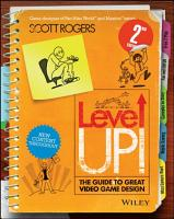 Level Up  The Guide to Great Video Game Design PDF