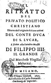 Il ritratto del priuato politico christiano estratto dall'originale d'alcune attioni del conte duca di S. Lucar, e scritto alla cattolica maestà di Filippo 3. il grande dal marchese Virgilio Maluezzi