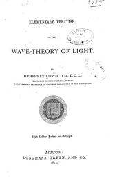 Elementary Treatise on the Wave-theory of Light