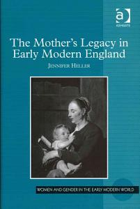 The Mother s Legacy in Early Modern England PDF