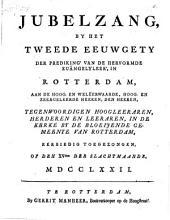 Jubelzang, by het tweede eeuwgety der prediking' van de hervormde euängelyleer', in Rotterdam