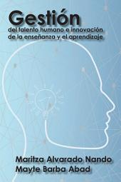 Gestión Del Talento Humano E Innovación De La Enseñanza Y El Aprendizaje