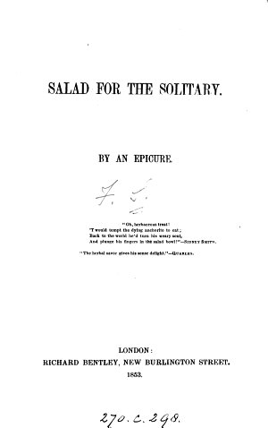 Salad for the solitary  by an epicure  signing himself F S