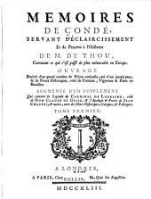 Memoires de Condé: servant d'éclaircissement et de preuves à l'histoire de M. de Thou, contenant ce qui s'est passé de plus mémorable en Europe ... augmenté d'un Supplement, Volume1