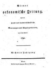Wiener oekonomische Zeitung: über haus- und landwirthschaftliche Neuerungen und Angelegenheiten, Band 6
