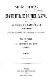 Mémoires du comte Horace de Viel Castel sur le règne de Napoléon III, 1851-1864: Volumes1à2