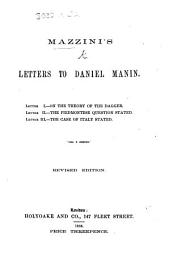 Mazzini's letters to D. Manin ... on the Theory of the Dagger ... the Piedmontese Question ... the case of Italy ... Revised edition