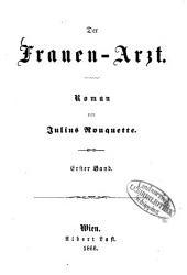 Der Frauen-Arzt: Roman von Julius Rouquette, Band 1