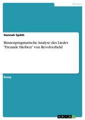 """Binnenpragmatische Analyse des Liedes """"Freunde bleiben"""" von Revolverheld"""
