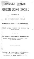 Brudder Bones s Nigger Song Book  a collection of     Ethiopian songs and choruses  etc PDF