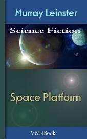 Space Platform: Leinster'S Science Fiction
