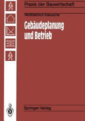 Gebäudeplanung und Betrieb: Einfluß der Gebäudeplanung auf die Wirtschaftlichkeit von Betrieben