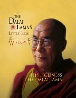 The Dalai Lama   s Little Book of Wisdom PDF