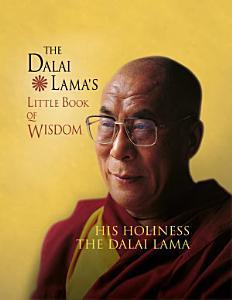 The Dalai Lama's Little Book of Wisdom Book