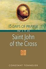 15 Days of Prayer with Saint John of the Cross
