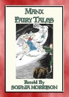 MANX FAIRY TALES   45 Children s Stories from the Isle of Mann PDF