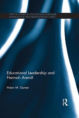 Educational Leadership and Hannah Arendt PDF