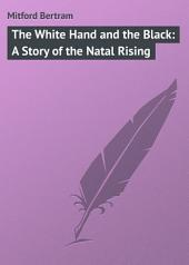 The White Hand and the Black: A Story of the Natal Rising