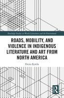 Roads  Mobility  and Violence in Indigenous Literature and Art from North America PDF