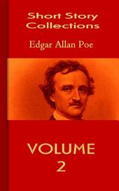The Works of Edgar Allan Poe V2: Short Story Collections