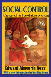 Social Control: A Survey of the Foundations of Order