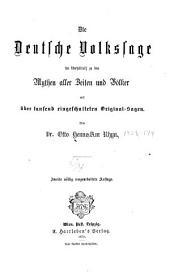 Die deutsche Volkssage im Verhältniss zu den Mythen aller Zeiten und Völker: mit über Tausend eingeschalteten Original-Sagen, Band 1