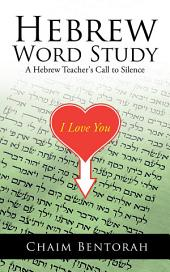 HEBREW WORD STUDY: A Hebrew Teacher's Call to Silence