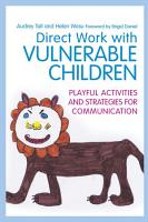 Direct Work with Vulnerable Children PDF