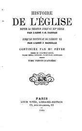 Histoire générale de l'Eglise depuis la création jusqu'à nos jours: Volume34