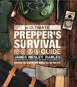 The Ultimate Prepper s Survival Guide Book