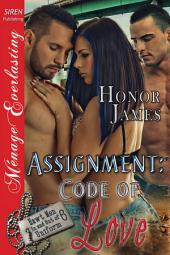Assignment: Code of Love [Hawt Men In and Out of Uniform 6]