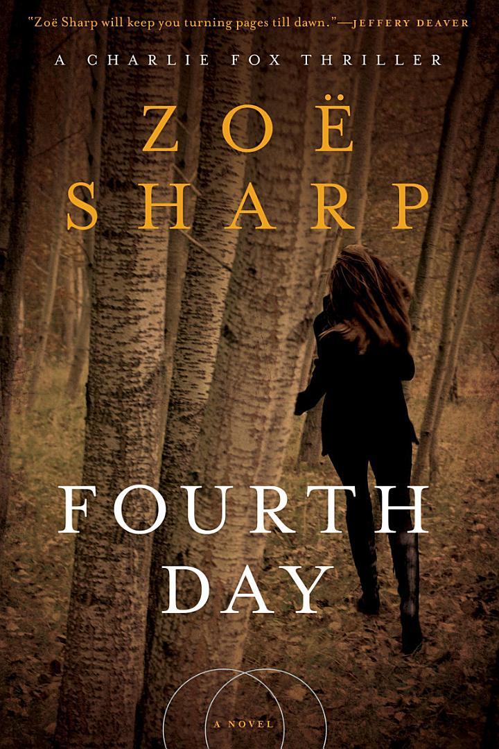 Fourth Day: A Charlie Fox Thriller (Charlie Fox Thrillers)