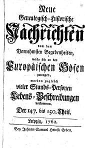 Neue genealogisch-historische Nachrichten von den vornehmsten Begebenheiten, welche sich an den europäischen Höfen zugetragen: Band 61