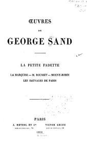 La petite Fadette: La marquise, M. Rousset, Mouny-Robin, Les sauvages de Paris