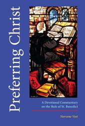 Preferring Christ: A Devotional Commentary on the Rule of St. Benedict