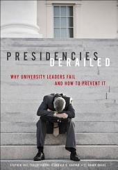 Presidencies Derailed: Why University Leaders Fail and How to Prevent It