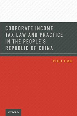 Corporate Income Tax Law and Practice in the People s Republic of China PDF