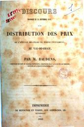 Discours prononce le 25 septembre 1843 a la distribution des prix de l'hopital militaire de perfectionnement au Val-de-Grace par m. Baudens