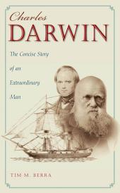 Charles Darwin: The Concise Story of an Extraordinary Man