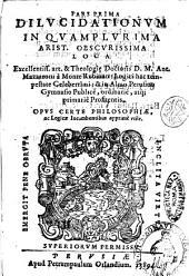 Pars prima dilucidationum in quamplurima Arist. obscurissima loca. Excellentiss. art. & theologiae doctoris D. M. Ant. Mazzaroni à Monte Rubiano: ..