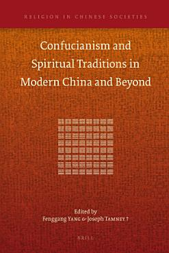 Confucianism and Spiritual Traditions in Modern China and Beyond PDF