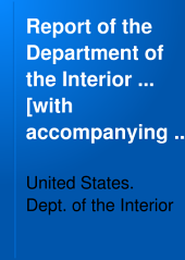 Report of the Department of the Interior ... [with Accompanying Documents].: Volume 3