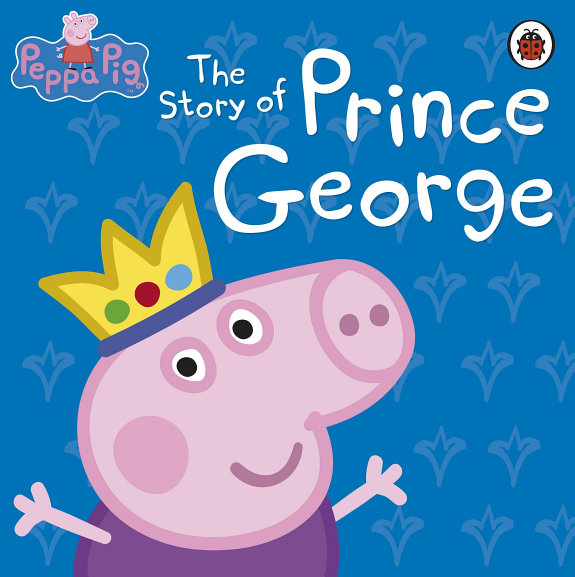 Peppa Pig  The Story of Prince George PDF