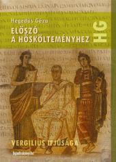 Előszó a hőskölteményhez: Vergilius ifjúsága