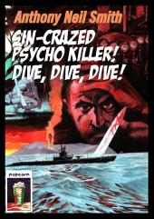 Sin-Crazed Psycho Killer! Dive, Dive, Dive!: A Seaman Jimmy Sticks Adventure
